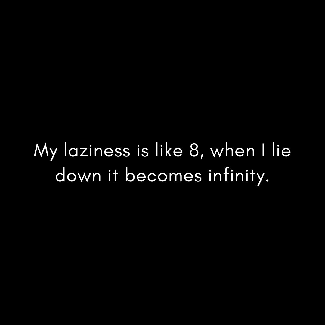 my-laziness